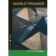 Marile piramide. Cronica unui mit