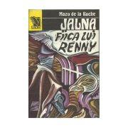 Fiica lui Renny ( Seria *Jalna* - vol. 8 )