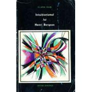 Intuiţionismul lui Henri Brgson în lumina contemporaneităţii