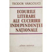 Ecourile literare ale cuceririi indepentei nationale