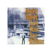 Bucky Halker & The Complete unknowns : I Don't Want your Millions (CD)