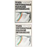 Viata universitara clujeana interbelica ( 2 vol. )