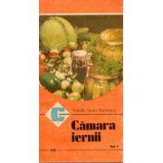 Camara iernii. Pastrarea si conservarea fructelor in gospodarie ( Vol. 1 )