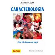 Caracterologia. Cele 10 sisteme de baza