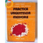Practica urgentelor medicale ( vol. 2 )