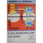 Caleidoscop audio