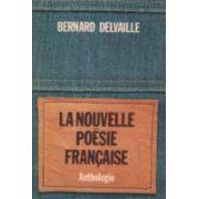 La nouvelle poesie francaise ( anthologie )