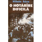 O hotarire dificila ( 2 vol. )