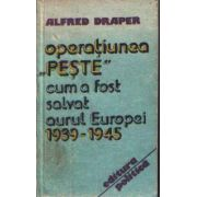 Operaţiunea *Peşte* - cum a fost salvat aurul Europei ( 1939 - 1945 )