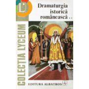 Dramaturgia istorică românească ( 2 vol. )