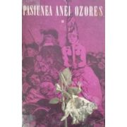 Pasiunea Anei Ozores  ( 2 vol. )
