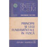 Principii și legi fundamentale în fizică