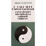 O cale spre universalitate. Eseu despre identitatea culturii chineze