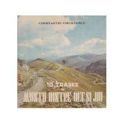 10 trasee în munții dintre Olt și Jiu