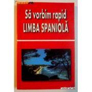 Să vorbim rapid limba spaniolă