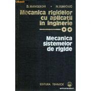 Mecanica rigidelor cu aplicații în inginerie. Mecanica sistemelor rigide ( vol. 2 )