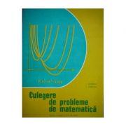 Culegere de probleme de matematică pentru treapta a II-a de liceu