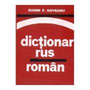 Dicționar rus român ( pentru uzul elevilor )