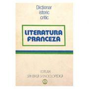Literatura franceză. Dicționar istoric critic