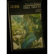 Omul trucat (CPSF nr. 336 /1968 )