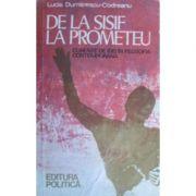 De la Sisif la Prometeu - curente de idei în filosofia contemporană