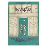 Învățăm microelectronica interactivă ( 2 vol. )