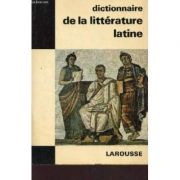 Dictionnaire de la litterature latine