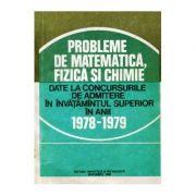 Probleme de matematică, fizică și chimie date la concursurile de admitere în învățămîntul superior în anii 1978-1979