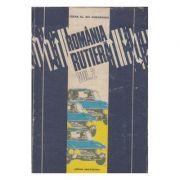 România rutieră. Compendiu al turismului rutier cu 44 hărți color ( 2 vol. )