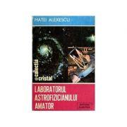Laboratorul astrofizicianului amator