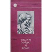 Traian împărat al Romei
