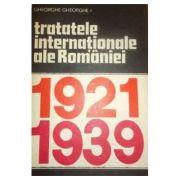 Tratatele internaționale ale României 1921 - 1939 ( vol. 2 )