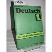 Deutsch. Ein Lehrbuch fur Auslander - Teil 1b