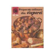 Preparate culinare din ciuperci