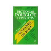 Dicționar poliglot explicativ. Termeni uzuali în economia de piață