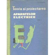 Teoria și proiectarea aparatelor electrice ( vol. 1 )