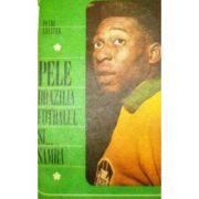 Pele, Brazilia, fotbalul și... samba