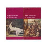 Între clasicism și romantism ( 2 vol. )