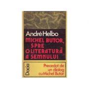 Michel Butor, spre o literatura a semnului