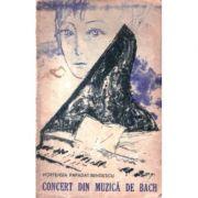 Concert din muzică de Bach * Drumul ascuns