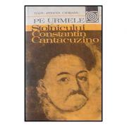 Pe urmele Stolnicului Constantin Cantacuzino