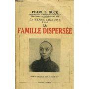 La famille dispersee ( La Terre chinoise, 3 )