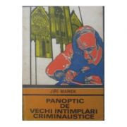 Panoptic de vechi întîmplări criminalistice