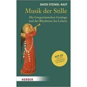 Die GDavid STEINDL-RAST - Musik der Stille. Gregorianischen Gesange und der Rhytmus des Lebens (CD)