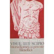 Visul lui Scipio. Istoria Romei ca o poveste filosofică