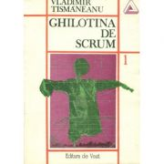 Ghilotina de scrum (Vol. 1 )