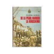 De la Pearl Harbor la Hiroșima