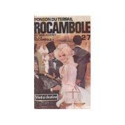 Rocambole 27 - Ultimul cuvînt al lui Rocambole ( vol. 1 )