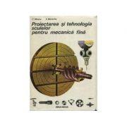Proiectarea și tehnologia sculelor pentru mecanică fină