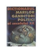 Dicționarul marilor gânditori politici ai secolului XX